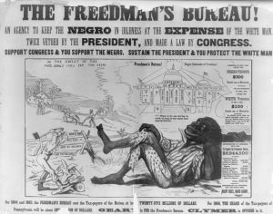 The debate over reconstruction and the Freedman's Bureau was nationwide. This 1866 Pennsylvania election poster alleged that the Bureau kept the Negro in idleness at the expense of the hard working white taxpayer. A racist caricature of an African American is depicted.[82]Read more: http://www.answers.com/topic/reconstruct#ixzz2LbW4Pw5E